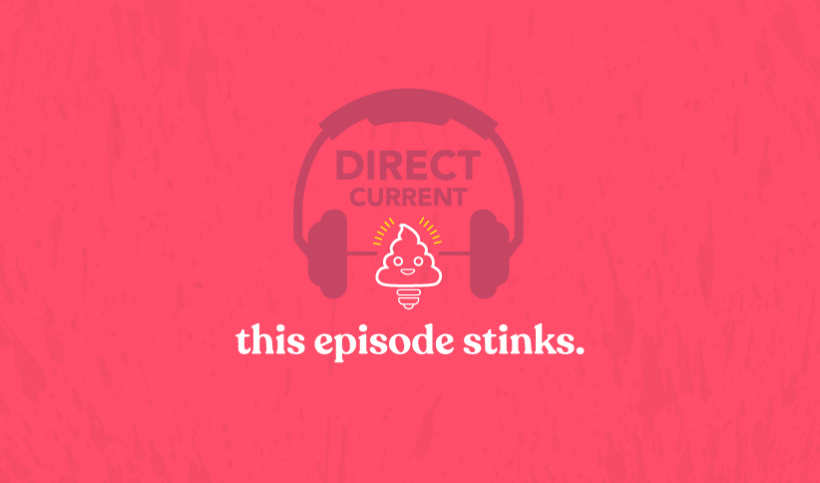 """Cover art for Direct Current podcast season 3, episode 4, """"This Episode Stinks"""" depicting headphones and a poop emoji."""