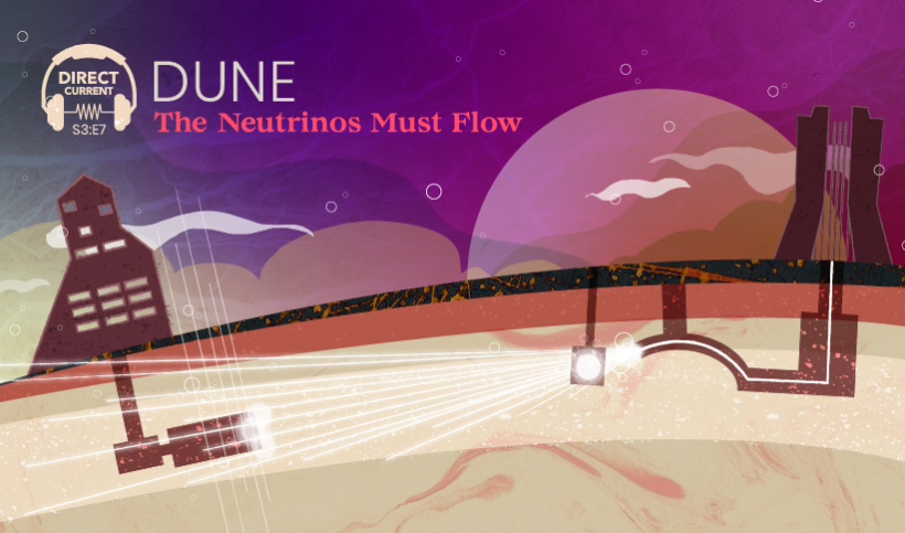 """Cover art for Direct Current podcast season 3, episode 7, """"DUNE: The Neutrinos Must Flow"""" featuring an illustrated sci-fi landscape depicting the DUNE neutrino experiment."""