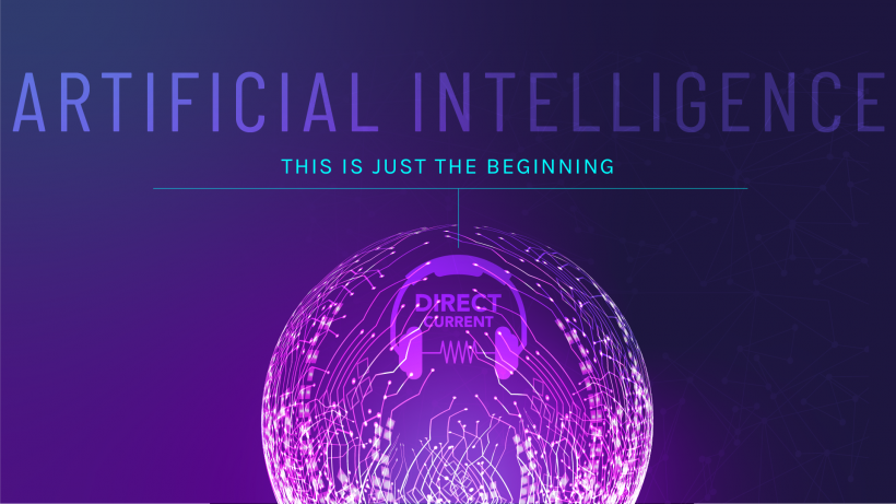 "Cover art for Direct Current podcast episode ""AI: This Is Just the Beginning."""