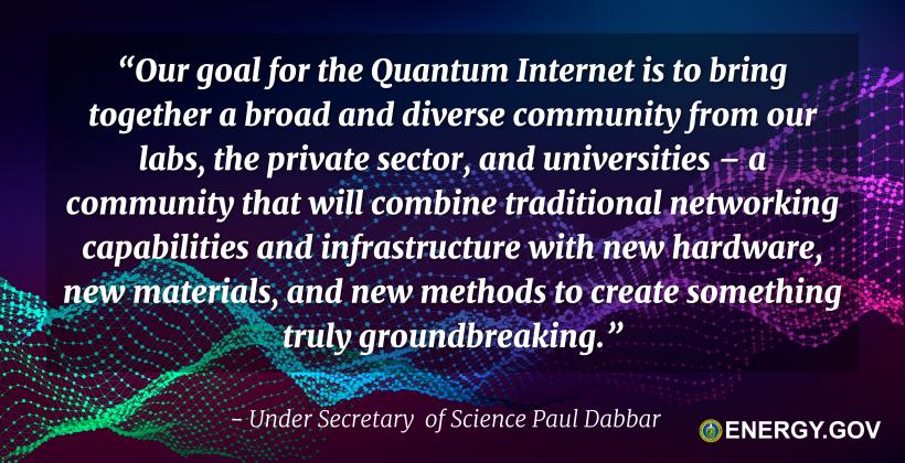 Quote from Secretary Brouillette on Quantum Internet