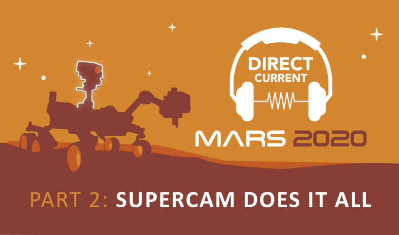 """Cover art for Direct Current podcast episode, """"Mars 2020, Part 2: SuperCam Does It All"""" featuring a silhouette of the Perseverance Rover on a reddish orange background."""