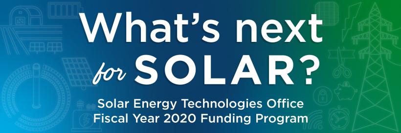 Solar Energy Technologies Office Fiscal Year 2020 Funding Program