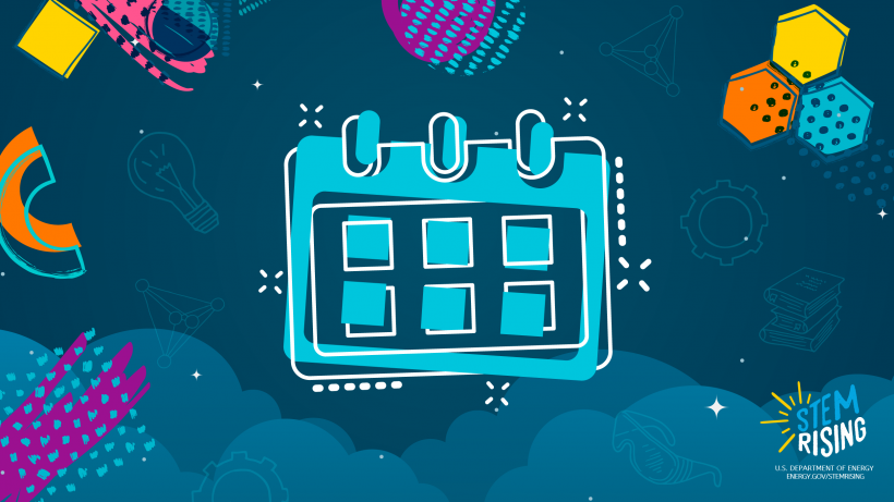 STEM Rising's Calendar tracks upcoming STEM events for the DOE