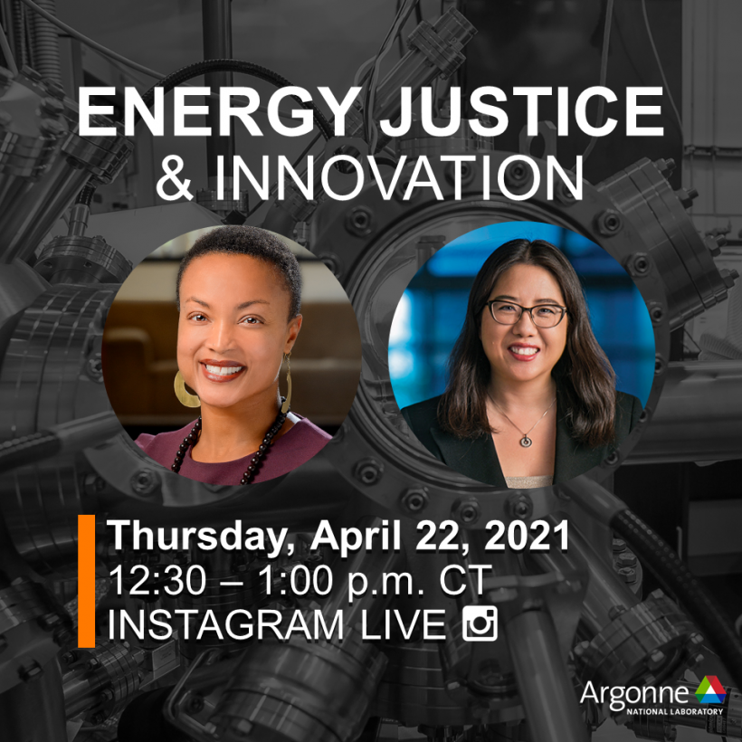 Join April 22 on Argonne's Instagram channel for a live Q&A on energy justice.