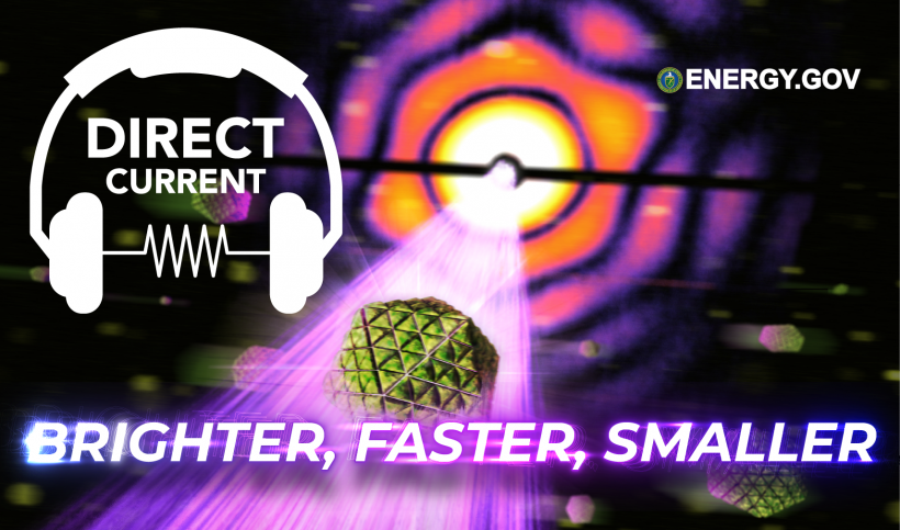 """Cover art for Direct Current podcast episode """"LCLS-II: Brighter, Faster, Smaller"""""""