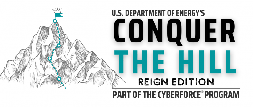 Conquer the Hill Reign edition Part of the Cyberforce program