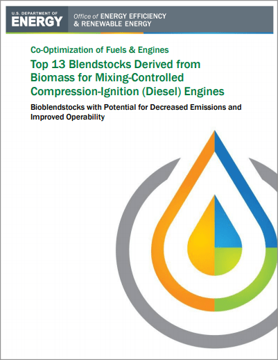 """beto co-optima blendstocks report cover page - """"Top 13 Blendstocks Derived from Biomass for Mixing-Controlled Compression-Ignition (Diesel) Engines: Bioblendstocks with Potential for Decreased Emissions and Increased Operability"""""""