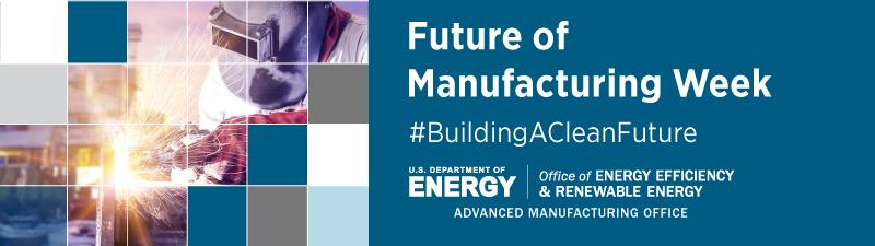 Future of manufacturing week #buildingacleanfuture