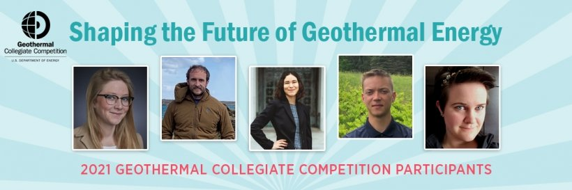 Shaping the Future of Geothermal Energy - 2021 Geothermal Collegiate Competition Participants