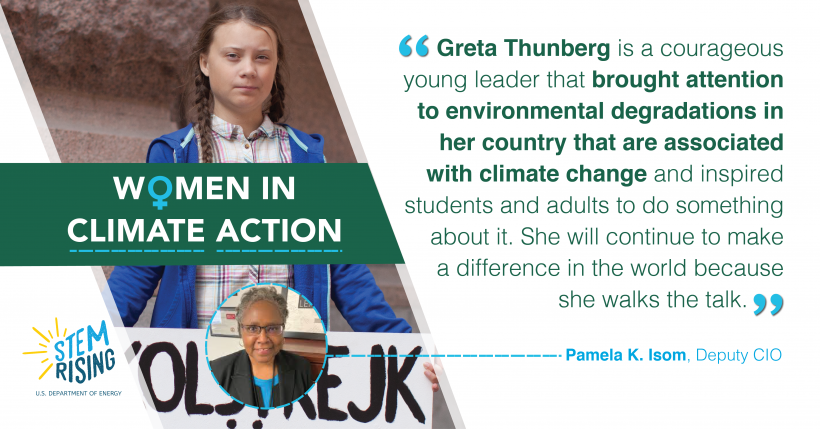 Greta Thunberg was at top of mind for DOE's Deputy Chief Information Officer Pamela Isom, when she thought of women in climate action.