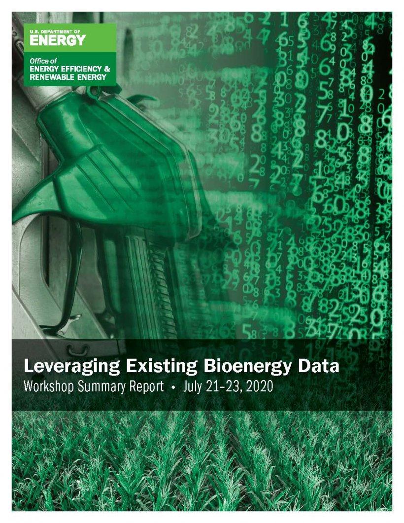 Leveraging Existing Bioenergy Data: Workshop Summary Report Cover