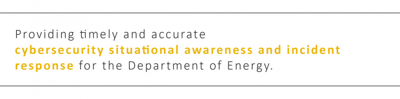 """graphic text says """"Providing timely and accurate cybersecurity situational awareness and incident response for the Department of Energy."""""""