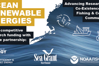 DOE, Sea Grant, NOAA Fisheries partner to invest $1M+ to support research for the co-existence of ocean energy with Northeast fishing and coastal communities