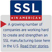 SSL IN AMERICA, A growing number of companies are working hard to create and strengthen an SSL manufacturing base here in the U.S. Read their stories