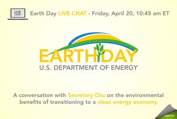 Celebrate Earth Day with Secretary Chu