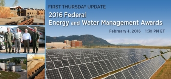 FEMP First Thursday Update Covers Updates to 2016 Federal Energy and Water Management Awards Criteria