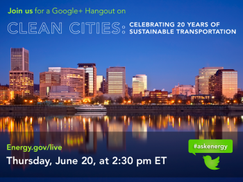 Mark your calendars for a Google+ Hangout on Clean Cities: Celebrating 20 Years of Sustainable Transportation. | Photo courtesy of the Energy Department.