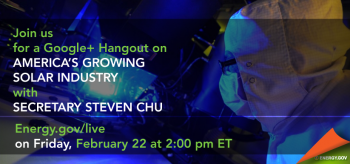 Join Secretary Chu Tomorrow for a Google+ Hangout on America's Growing Solar Industry