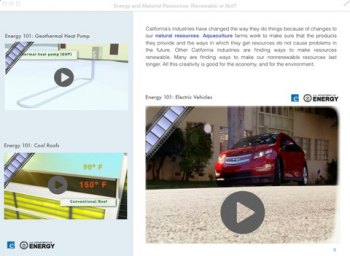 """California middle school students can explore the <em>Energy 101</em> videos in the new iTextbook, <em>Energy and Material Resources: </em><em>Renewable or Not?</em> These DOE videos are advancing #energy literacy by showcasing important energy efficient and renewable technologies. Watch the <a href=""""https://www.youtube.com/watch?v=mCRDf7QxjDk&amp;list=PLACD8E92715335CB2"""">Energy 101 videos </a>"""