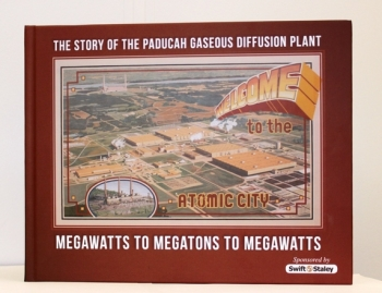 Members of the Paducah Citizens Advisory Board helped create the book, The Story of the Paducah Gaseous Diffusion Plant, Megawatts to Megatons to Megawatts. They believe the stories of plant workers are important to preserve for future generations.