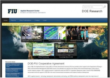The Applied Research Center at Florida International University covers four major environmental cleanup areas: radioactive waste processing, facility deactivation and decommissioning, soil and groundwater remediation and information technology development for environmental management.