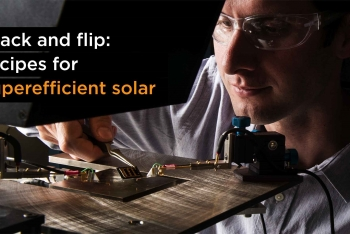 Stack and Flip: Recipes for Super Efficient Solar