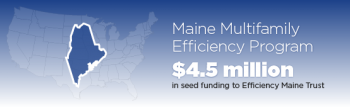 MAINE MULTIFAMILY BUILDING OWNERS TRUST IN EFFICIENCY
