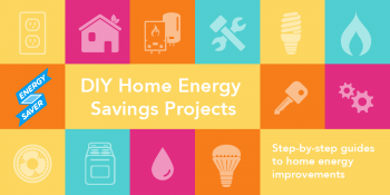 Do-It-Yourself Energy Savings Projects