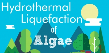 BioenergizeME Spring 2017 Infographic Challenge Winner: Hydrothermal Liquefaction of Algae