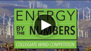 Energy By The Numbers: Collegiate Wind Competition