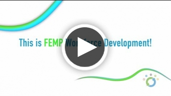 Video: This is FEMP - Workforce Development