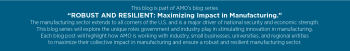 This blog is part of AMO's blog series. the manufacturing sector extends to all corners of the U.S. and is a major driver of national security and economic strength.
