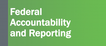 Graphic that reads Connect with Federal Accountability and Reporting.