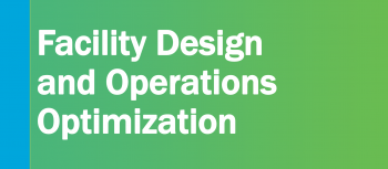 Graphic that reads Connect with Facility Design and Operations Optimization.