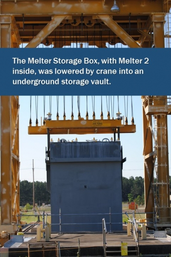 Savannah River Remediation employees replaced Melter 2 with Melter 3 and placed Melter 2 in storage.