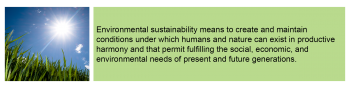 Environmental sustainability means to create and maintain conditions under which humans and nature can exist in productive harmony and that permit fulfilling the social, economic, and environmental needs of present and future generations.