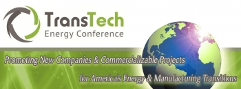 TransTech Energy Conference - Promoting New Companies & Commercializable Projects for America's Energy & Manufacturing Transitions