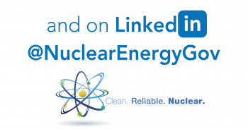 """Graphic that says """"... and on LinkedIn at @NuclearEnergyGov."""""""