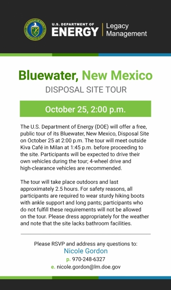 The U.S. Department of Energy (DOE) will offer a free, public tour of its Bluewater, New Mexico, Disposal Site on October 25, 2018, at 2:00 p.m.