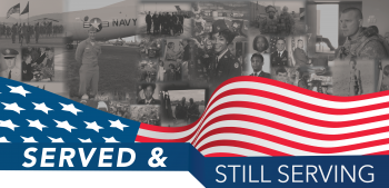 Served and Still Serving Veterans Month graphic