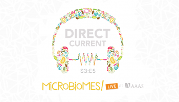Direct Current podcast S3 E5: MICROBIOMES Live at AAAS, depicting headphones made out of colorful microbes.