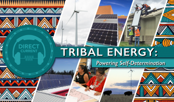 "Cover art for Direct Current episode, ""Tribal Energy: Powering Self-Determination"""