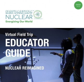 Check out the Educators Guide to the INL Virtual Field Trip