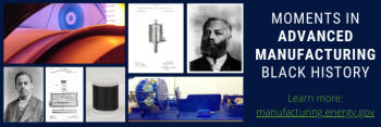 Moments in Advanced Manufacturing Black History