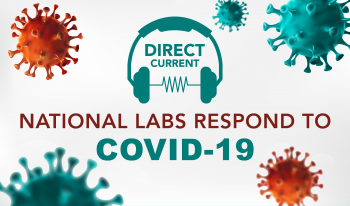 "Cover art for Direct Current podcast episode, ""National Labs Respond to COVID-19"" featuring images of viruses around the episode title."
