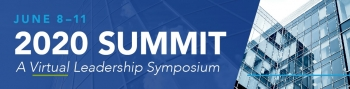 2020 Summit - a virtual leadership symposium june 8-11