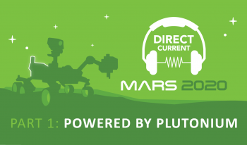 "Cover art for Direct Current podcast episode ""Mars 2020, Part 1: Powered by Plutonium"" featuring a silhouette of the Mars Perseverance rover on a green background."