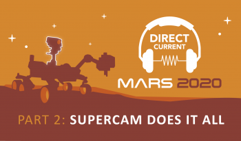 "Cover art for Direct Current podcast episode, ""Mars 2020, Part 2: SuperCam Does It All"" featuring a silhouette of the Perseverance Rover on a reddish orange background."