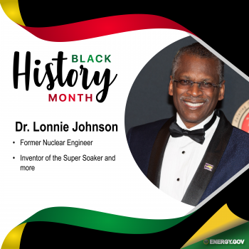 Dr. Lonnie Johnson: A former nuclear engineer for the Oak Ridge National Laboratory.