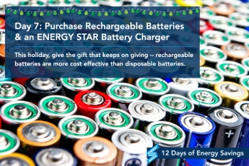 Day 7: Purchase Rechargeable Batteries & an ENERGY STAR Battery Charger